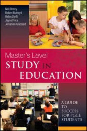 Masters Level Study in Education av Robert Butroyd, Neil Denby, Jonathan Glazzard, Jayne Price og Helen Swift (Innbundet)
