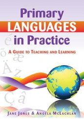 Primary Languages in Practice: A Guide to Teaching and Learning av Jane Jones og Angela McLachlan (Heftet)