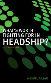 What's Worth Fighting for in Headship? av Michael Fullan (Heftet)
