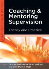 Coaching and Mentoring Supervision: Theory and Practice av Tatiana Bachkirova, David Clutterbuck og Peter Jackson (Heftet)