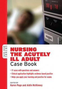 Nursing the Acutely Ill Adult: Case Book av Karen Page og Aidin Mckinney (Heftet)