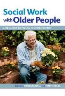 Social Work with Older People: Approaches to Person-Centred Practice av Terry Scragg og Barbara Hall (Heftet)