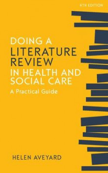 Doing a Literature Review in Health and Social Care: A Practical Guide av Helen Aveyard (Heftet)