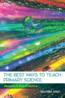 The Best Ways to Teach Primary Science av Michael Allen (Heftet)