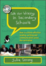 Omslag - Talk for Writing in Secondary Schools: How to Achieve Effective Reading, Writing and Communication Across the Curriculum