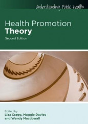 Health Promotion Theory av Liza Cragg, Maggie Davies og Wendy Macdowall (Heftet)