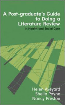 A Postgraduate's Guide to Doing a Literature Review in Health and Social Care av Helen Aveyard, Sheila Payne og Nancy Preston (Heftet)