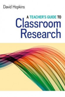 A Teacher's Guide to Classroom Research av Hopkins (Heftet)