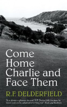 Come Home Charlie and Face Them av R. F. Delderfield (Heftet)