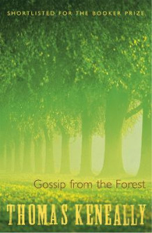 Gossip from the Forest av Thomas Keneally (Heftet)
