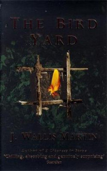 The bird yard av J. Wallis Martin (Heftet)