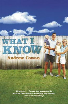 What I Know av Andrew Cowan (Heftet)
