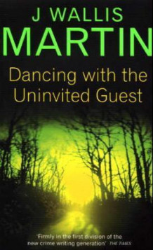 Dancing with the uninvited guest av J. Wallis Martin (Heftet)
