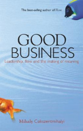 Good Business av Mihaly Csikszentmihalyi (Heftet)