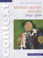 Access to History Context: An Introduction to Modern British History 1900-1999 av Michael Lynch (Heftet)