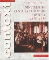 Access to History Context: An Introduction to 19th-Century European History av Alan Farmer (Heftet)