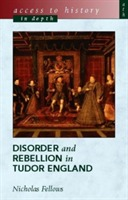 Access to History in Depth: Disorder and Rebellion in Tudor England av Nicholas Fellows (Heftet)