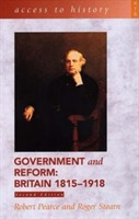 Access To History: Government and Reform - Britain 1815-1918, 2nd edition av Robert D. Pearce og Roger Stearn (Heftet)