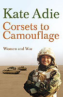 Corsets to Camouflage av Kate Adie og The Imperial War Museum (Heftet)