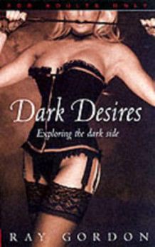 Dark Desires av Ray Gordon (Heftet)