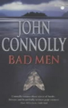 Bad men av John Connolly (Heftet)