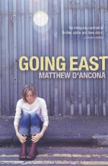 Going East av Matthew D'Ancona (Heftet)