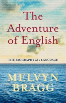 The adventure of English av Melvyn Bragg (Innbundet)