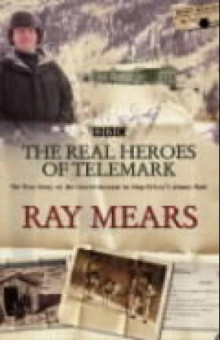 The real heroes of Telemark av Ray Mears (Heftet)
