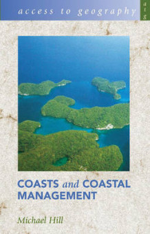 Access to Geography: Coasts & Coastal Management av Michael Hill (Heftet)