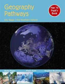 Geography Pathways: Key Stage 3 for Northern Ireland Year 10 Pupil's Book av Stephen Roulston, Peter Corr og Anne Fegan (Heftet)