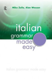 Italian Grammar Made Easy av Alan Wesson og Mike Zollo (Heftet)