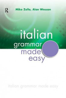 Italian Grammar Made Easy av Mike Zollo og Alan Wesson (Heftet)