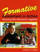 Formative Assessment in Action: weaving the elements together av Shirley Clarke (Heftet)