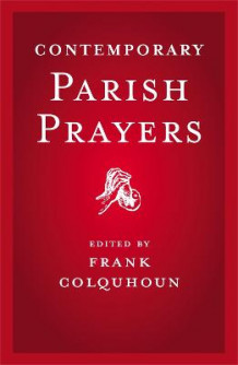 Contemporary Parish Prayers av Frank Colquhoun (Heftet)