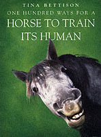 One Hundred Ways for a Horse to Train Its Human av Tina Bettison (Heftet)