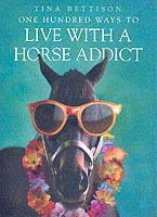 One Hundred Ways to Live with a Horse Addict av Tina Bettison (Heftet)