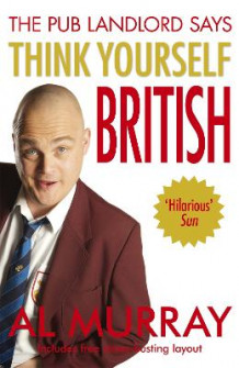 Al Murray the Pub Landlord Says Think Yourself British av Al Murray (Heftet)