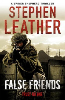 False Friends av Stephen Leather (Heftet)