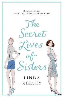 The Secret Lives of Sisters av Linda Kelsey (Heftet)
