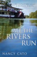 All the Rivers Run av Nancy Cato (Heftet)