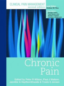 Clinical Pain Management : Chronic Pain av Peter Wilson, Paul Watson, Jennifer Haythornwaite og Troels Jensen (Innbundet)