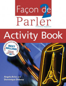 Facon de Parler: Activity Book, Student Book v. 2 av Angela Aries og Dominique Debney (Heftet)