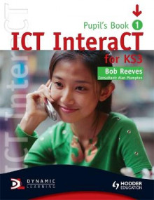 ICT Interact for Key Stage 3 Dynamic Learning - Pupil's Book: Pupil's Book 1 av Bob Reeves (Blandet mediaprodukt)