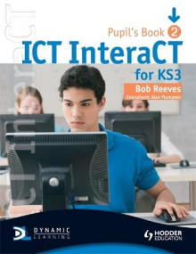ICT Interact for Key Stage 3 Dynamic Learning - Pupil's Book av Bob Reeves (Blandet mediaprodukt)