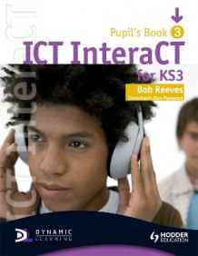ICT interaCT for Key Stage 3 Dynamic Learning - Pupil's Book and CD3 av Bob Reeves (Blandet mediaprodukt)