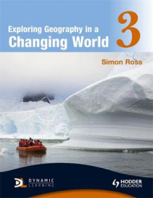 Exploring Geography in a Changing World: Book 3 av Simon Ross (Heftet)