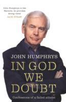 In God We Doubt av John Humphrys (Heftet)