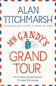 Mr Gandy's Grand Tour av Alan Titchmarsh (Innbundet)