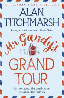 Mr Gandy's Grand Tour av Alan Titchmarsh (Heftet)