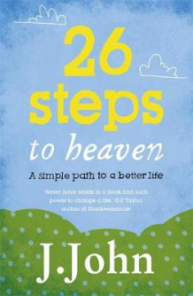 26 Steps to Heaven av J. John (Heftet)